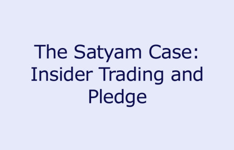 The Satyam Case: Insider Trading and Pledge