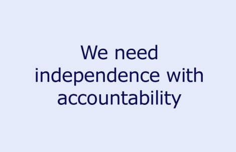 We need independence with accountability