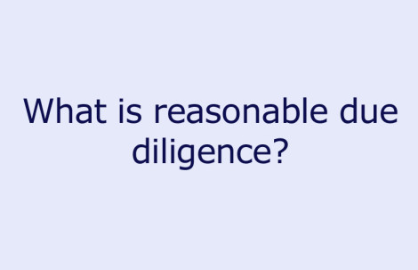 What is reasonable due diligence?